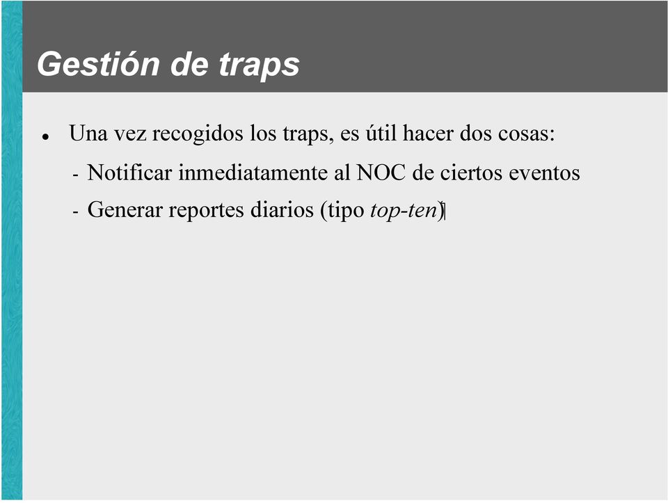 Notificar inmediatamente al NOC de