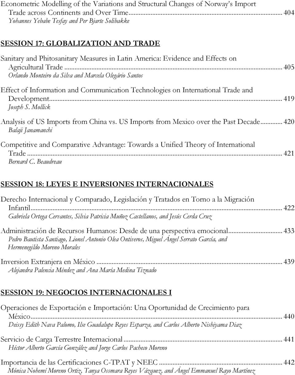 .. 405 Orlando Monteiro da Silva and Marcela Olegário Santos Effect of Information and Communication Technologies on International Trade and Development... 419 Joseph S.