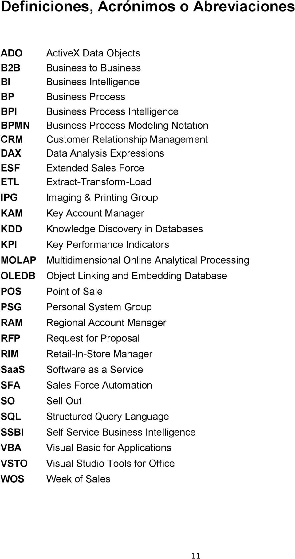 Discovery in Databases KPI Key Performance Indicators MOLAP Multidimensional Online Analytical Processing OLEDB Object Linking and Embedding Database POS Point of Sale PSG Personal System Group RAM