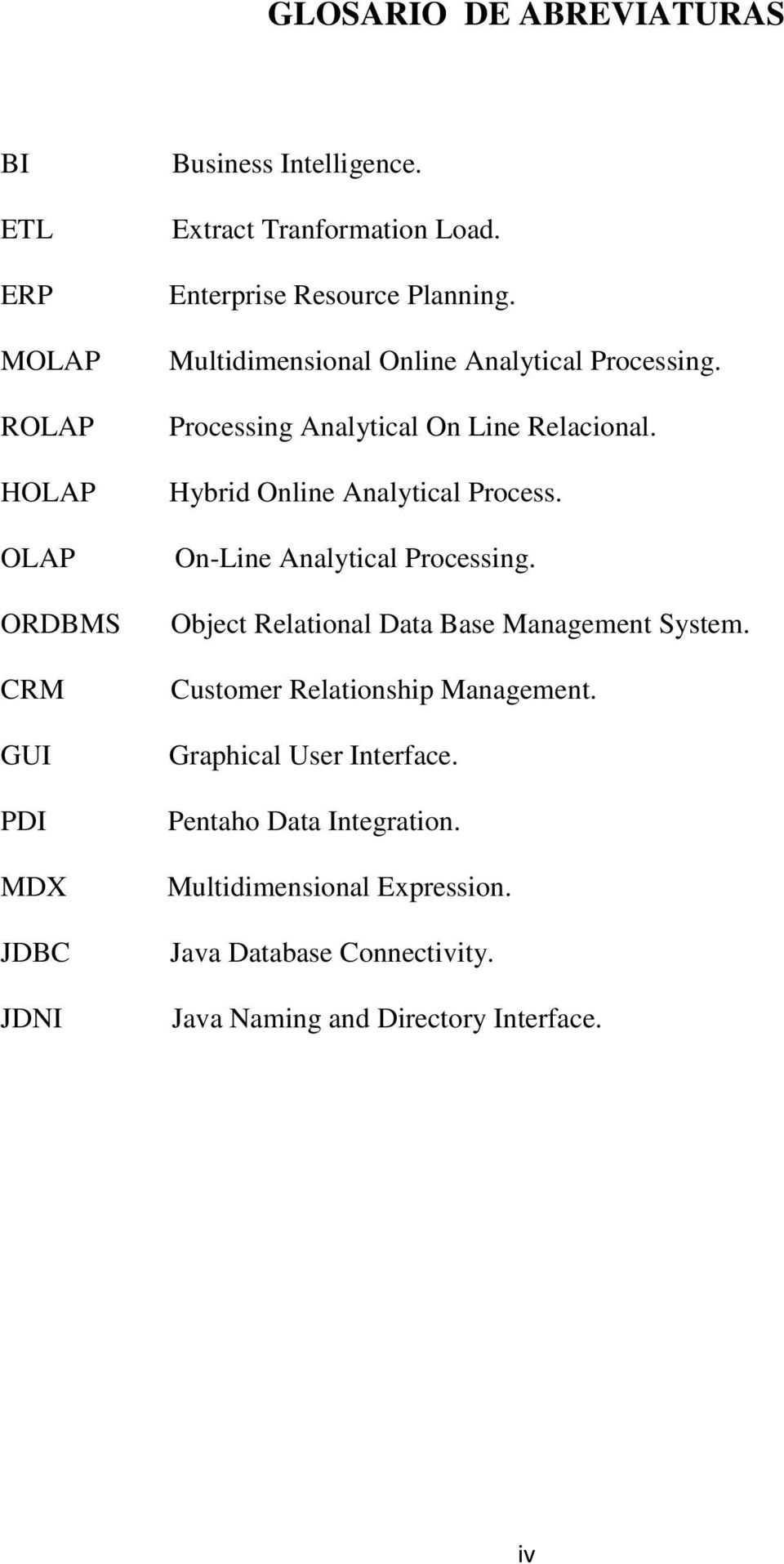 Processing Analytical On Line Relacional. Hybrid Online Analytical Process. On-Line Analytical Processing.