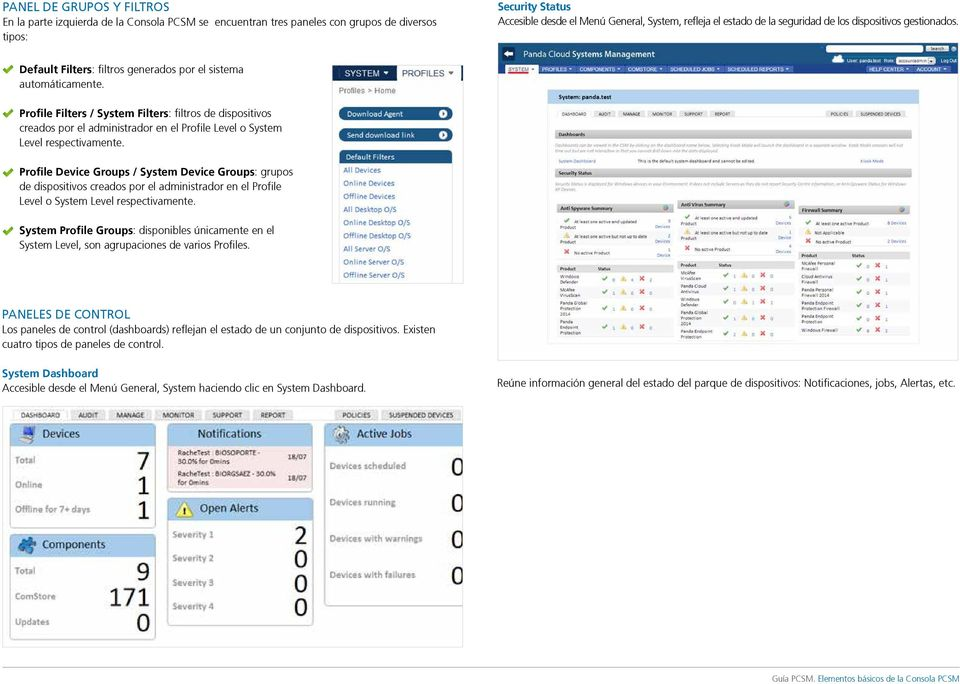 Profile Filters / System Filters: filtros de dispositivos creados por el administrador en el Profile Level o System Level respectivamente.