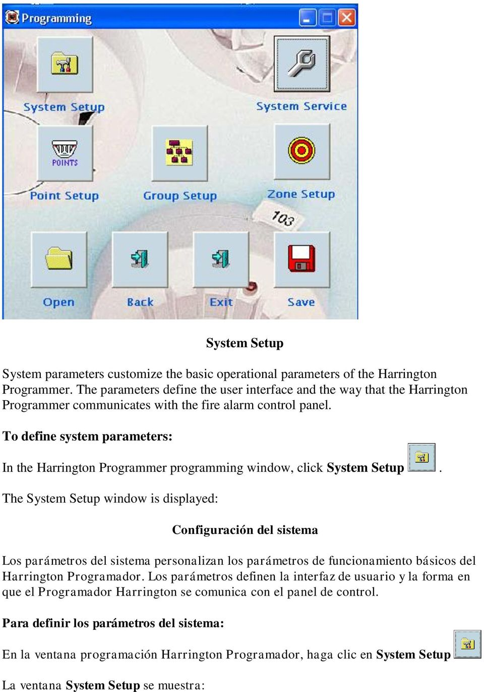 To define system parameters: In the Harrington Programmer programming window, click System Setup.