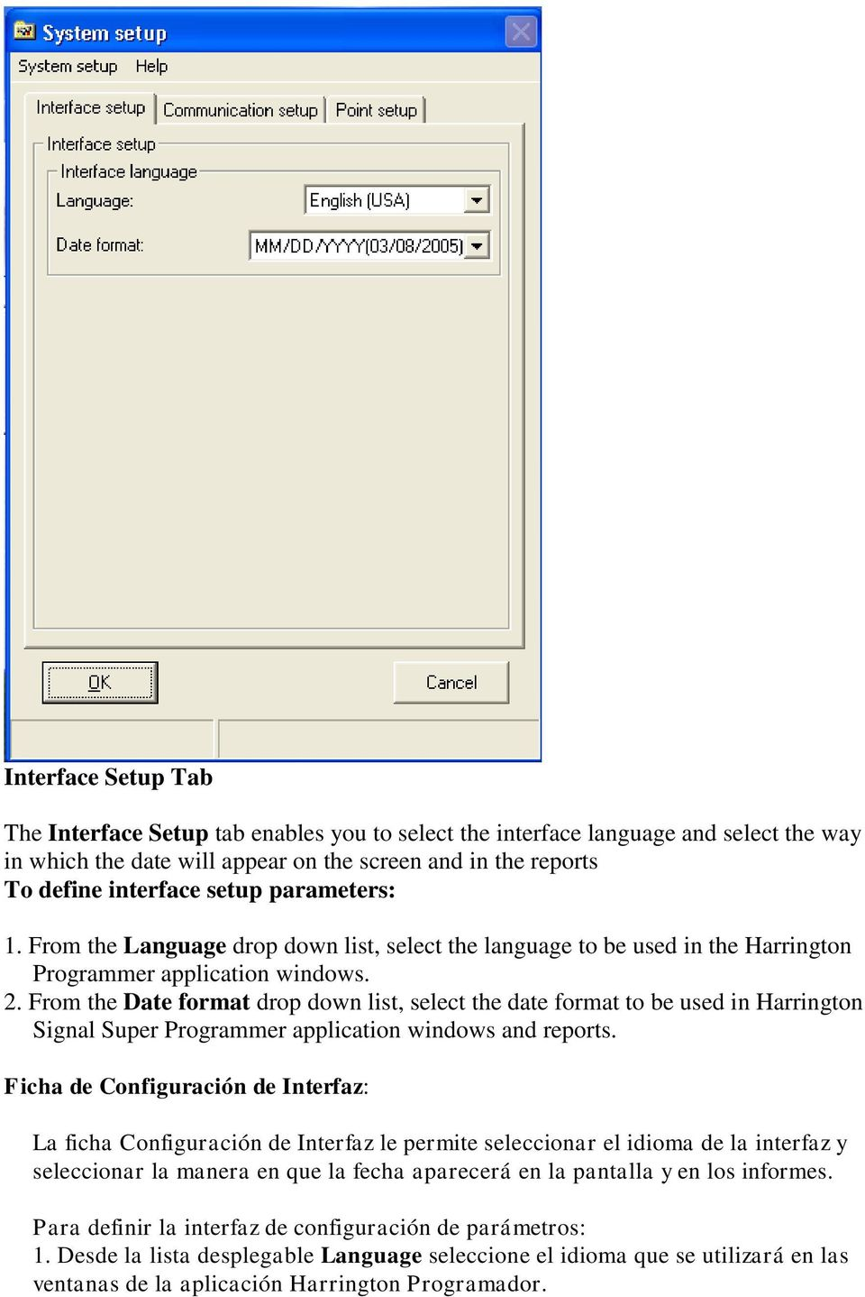 From the Date format drop down list, select the date format to be used in Harrington Signal Super Programmer application windows and reports.