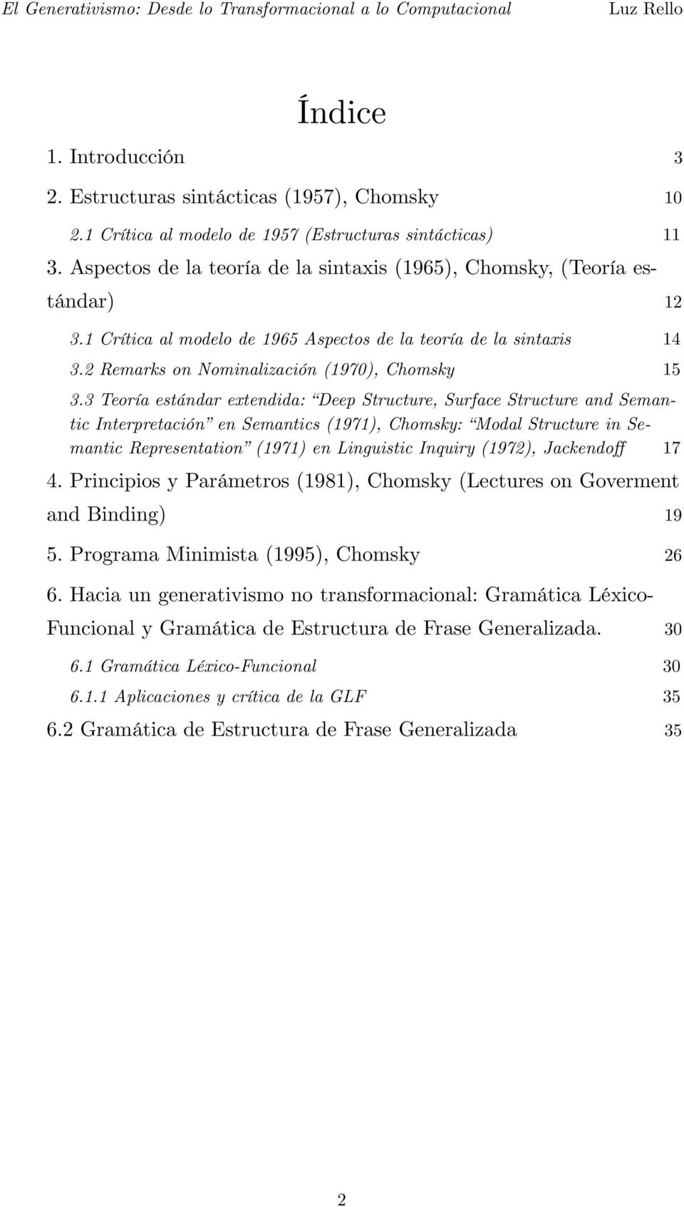 3 Teoría estándar extendida: Deep Structure, Surface Structure and Semantic Interpretación en Semantics (1971), Chomsky: Modal Structure in Semantic Representation (1971) en Linguistic Inquiry