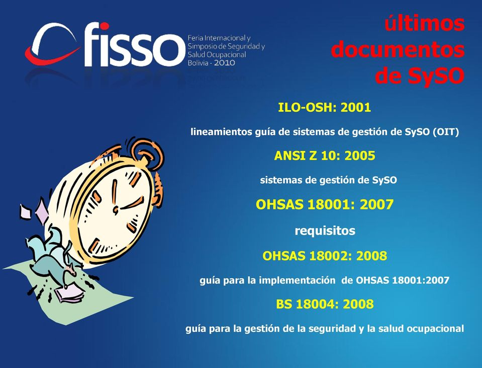 18001: 2007 requisitos OHSAS 18002: 2008 guía para la implementación de OHSAS