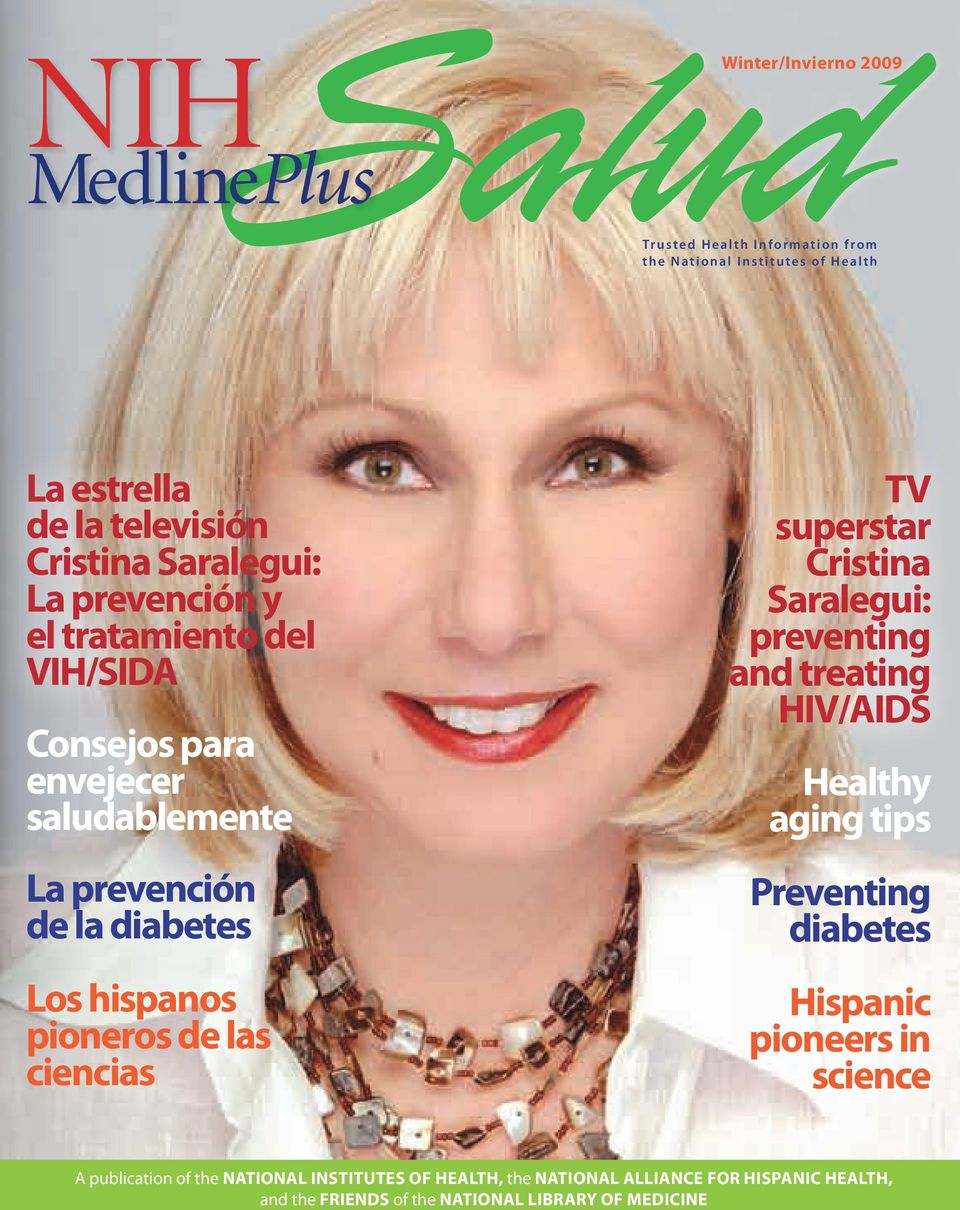 de las ciencias TV superstar Cristina Saralegui: preventing and treating HIV/AIDS Healthy aging tips Preventing diabetes Hispanic pioneers in
