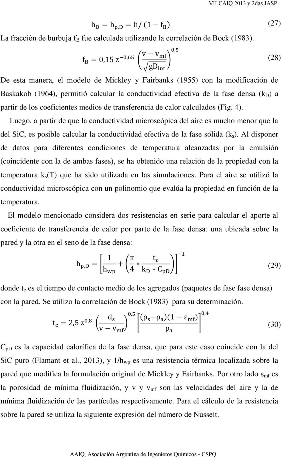 coeficientes medios de transferencia de calor calculados (Fig. 4).