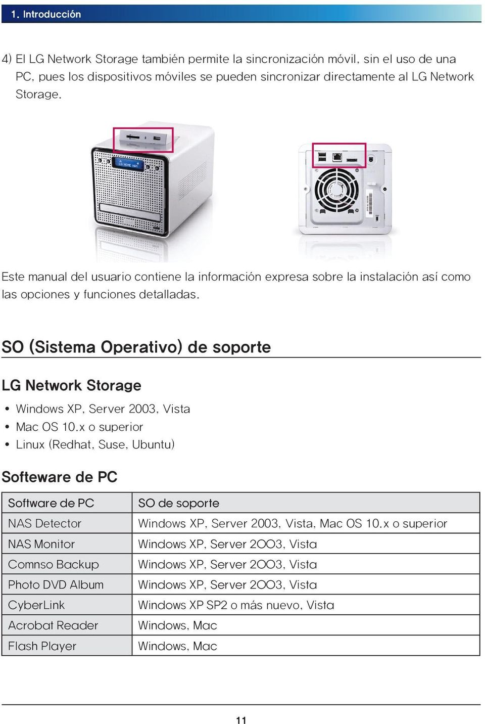 SO (Sistema Operativo) de soporte LG Network Storage Windows XP, Server 2003, Vista Mac OS 10.