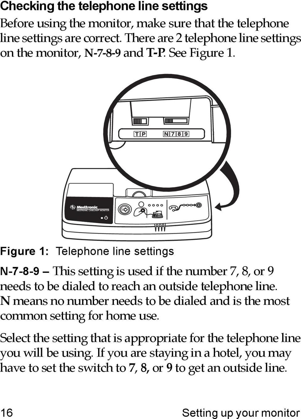Figure 1: Telephone line settings N-7-8-9 This setting is used if the number 7, 8, or 9 needs to be dialed to reach an outside telephone line.