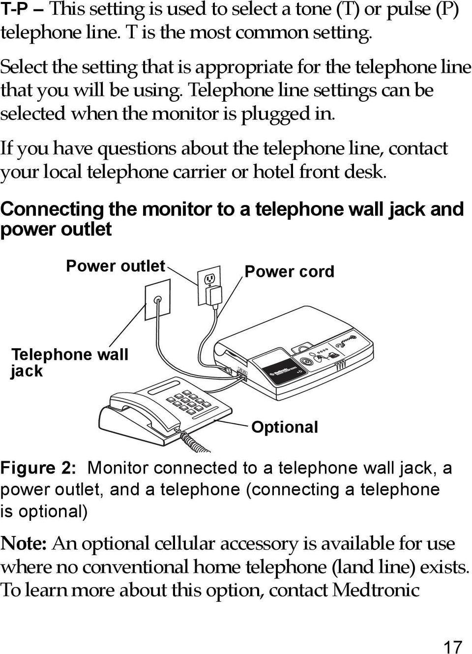 Connecting the monitor to a telephone wall jack and power outlet Power outlet Power cord Telephone wall jack Optional Figure 2: Monitor connected to a telephone wall jack, a power outlet, and a