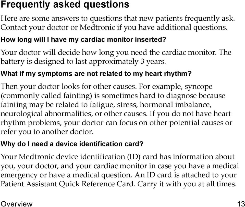 What if my symptoms are not related to my heart rhythm? Then your doctor looks for other causes.