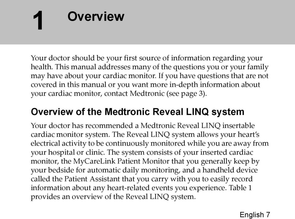 Overview of the Medtronic Reveal LINQ system Your doctor has recommended a Medtronic Reveal LINQ insertable cardiac monitor system.
