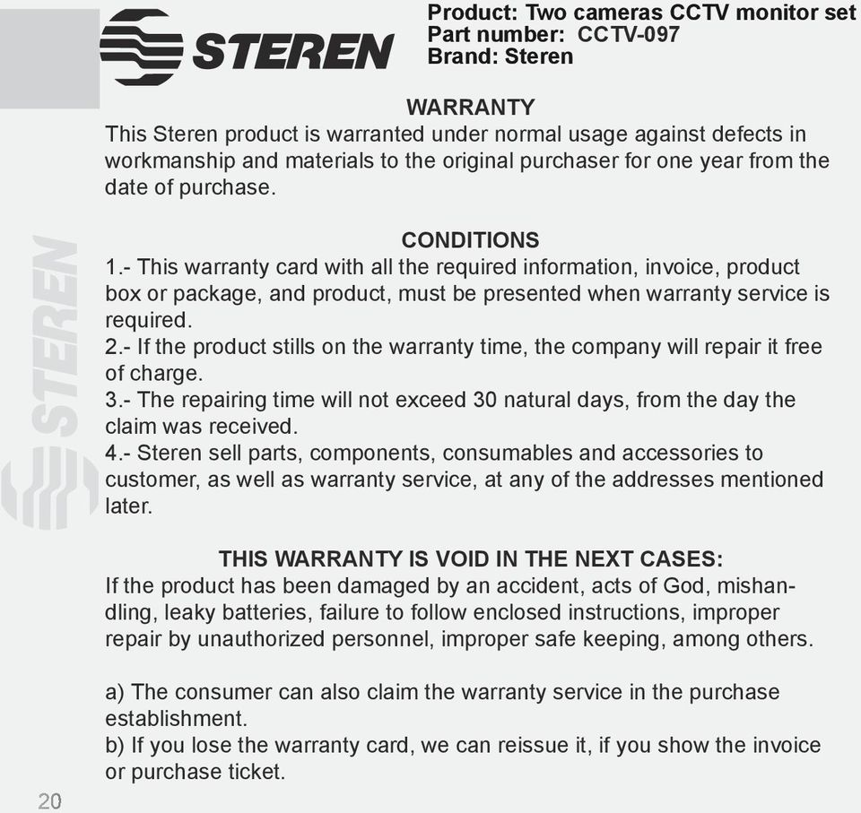 - This warranty card with all the required information, invoice, product box or package, and product, must be presented when warranty service is required. 2.