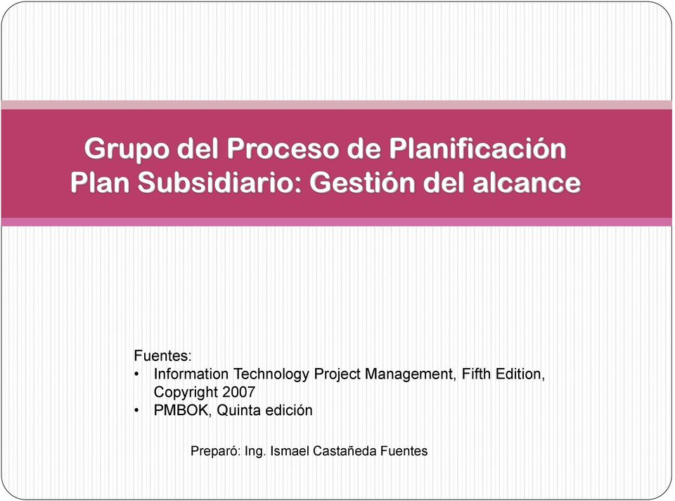 Project Management, Fifth Edition, Copyright 2007