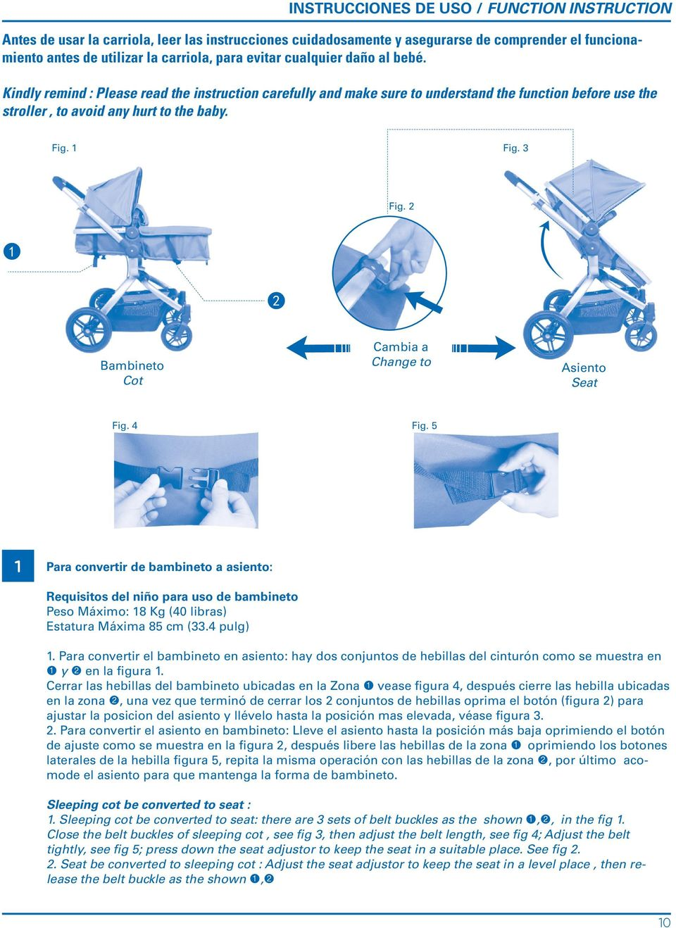 2 1 2 Bambineto Cot Cambia a Change to Asiento Seat Fig. 4 Fig.