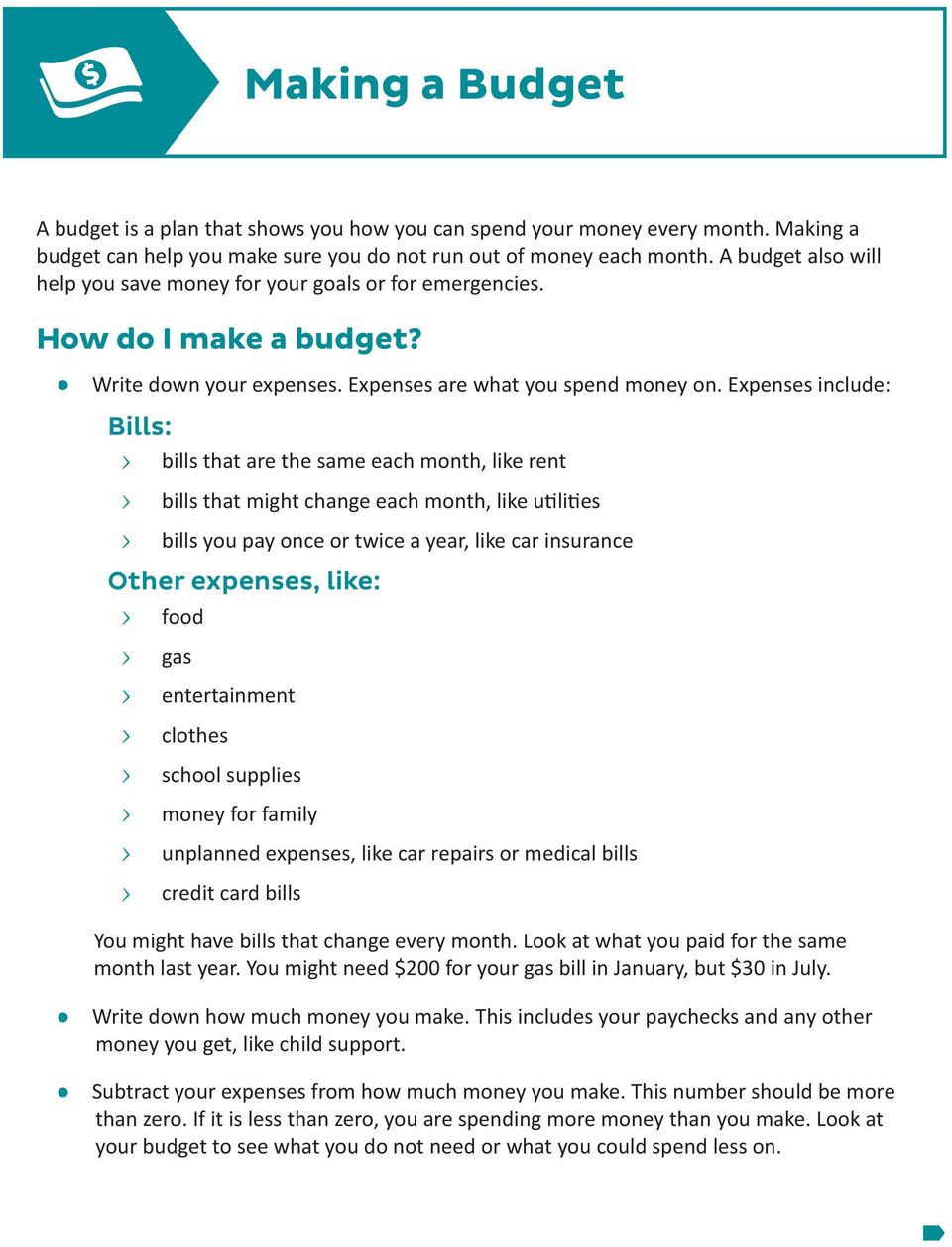 Expenses include: Bills: > > bills that are the same each month, like rent > > bills that might change each month, like utilities > > bills you pay once or twice a year, like car insurance Other