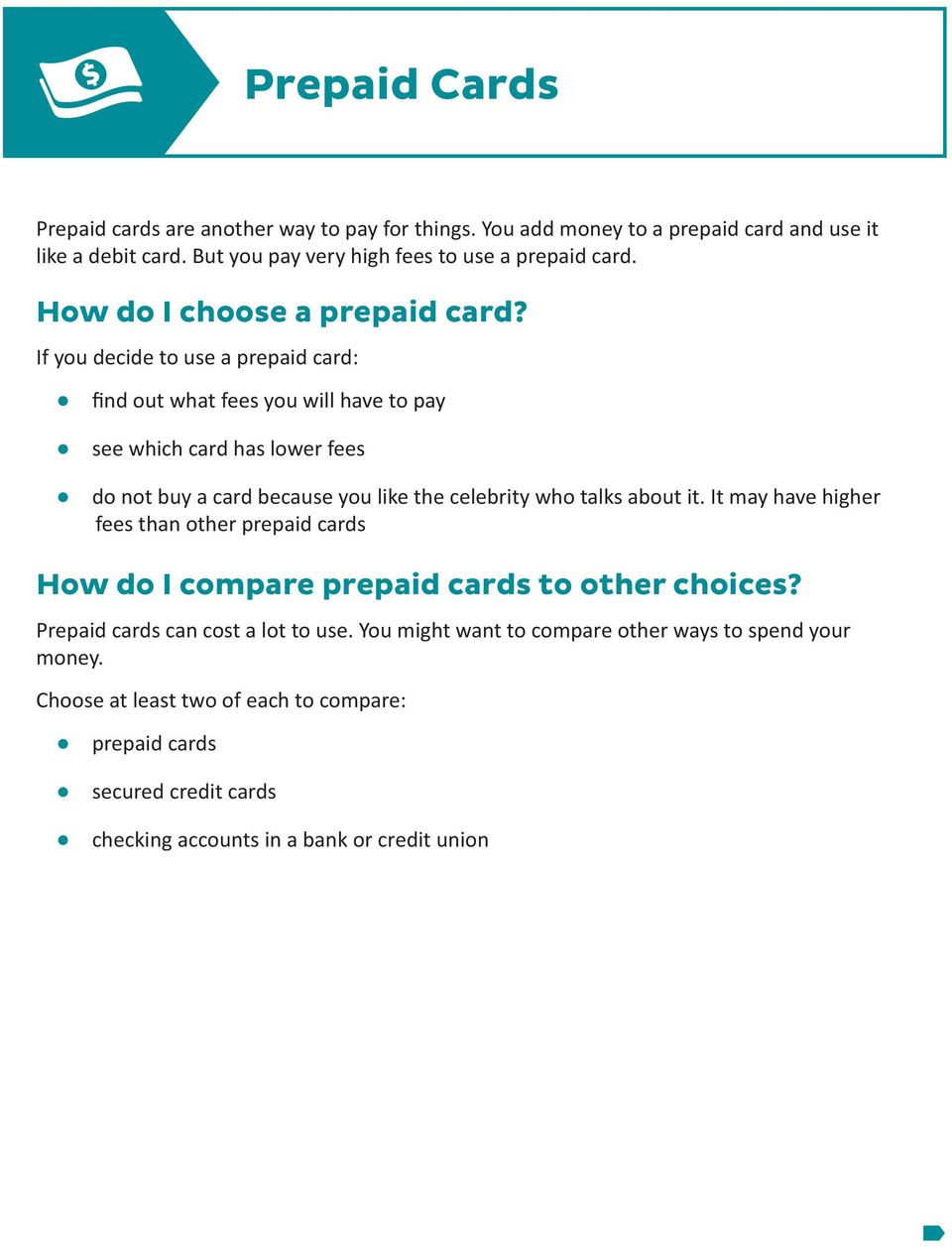 If you decide to use a prepaid card: find out what fees you will have to pay see which card has lower fees do not buy a card because you like the celebrity who talks about