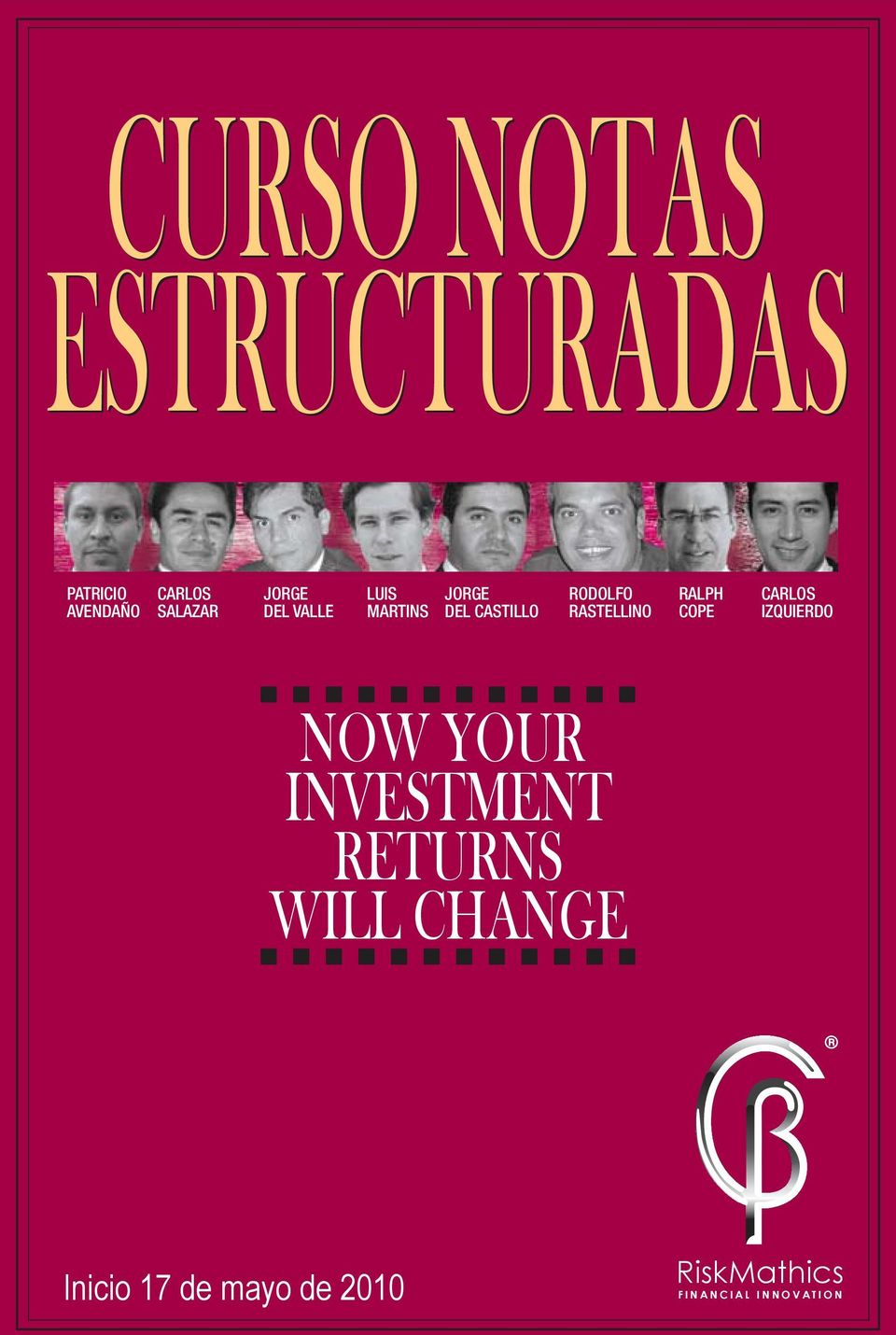 RASTELLINO RALPH COPE CARLOS IZQUIERDO NOW YOUR INVESTMENT