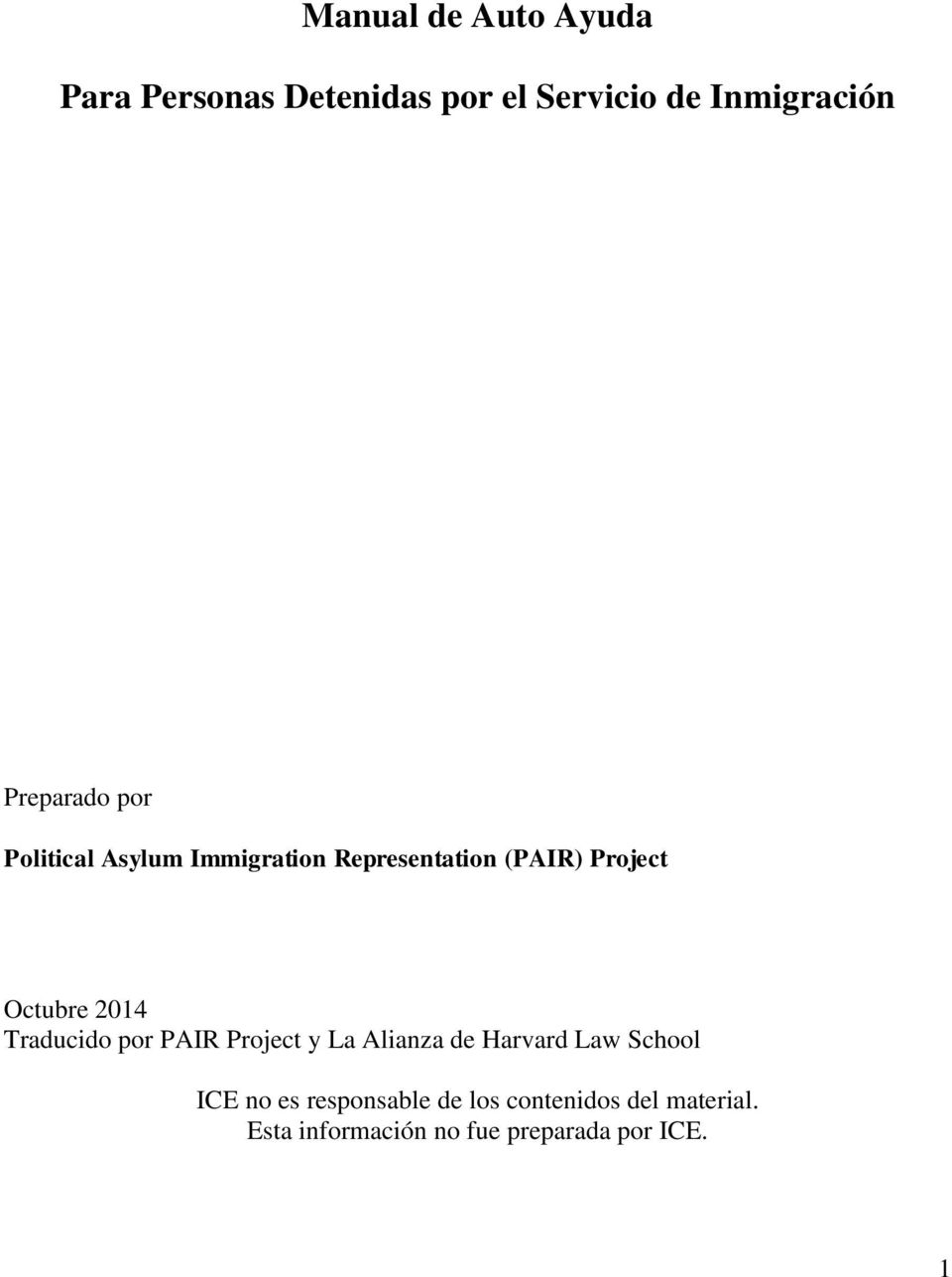 2014 Traducido por PAIR Project y La Alianza de Harvard Law School ICE no es