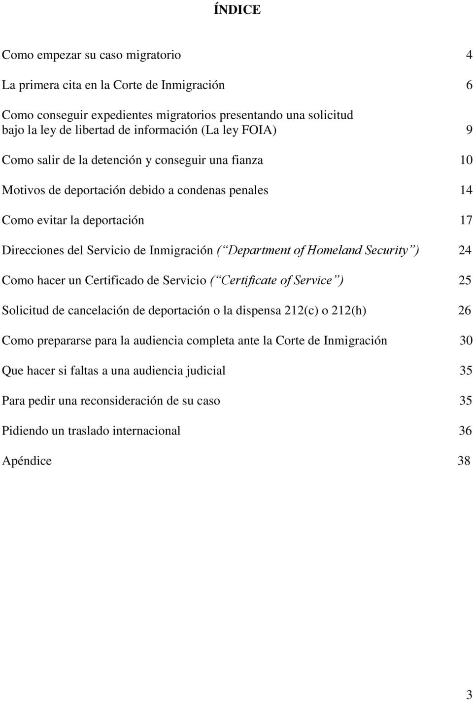 Department of Homeland Security ) 24 Como hacer un Certificado de Servicio ( Certificate of Service ) 25 Solicitud de cancelación de deportación o la dispensa 212(c) o 212(h) 26 Como prepararse