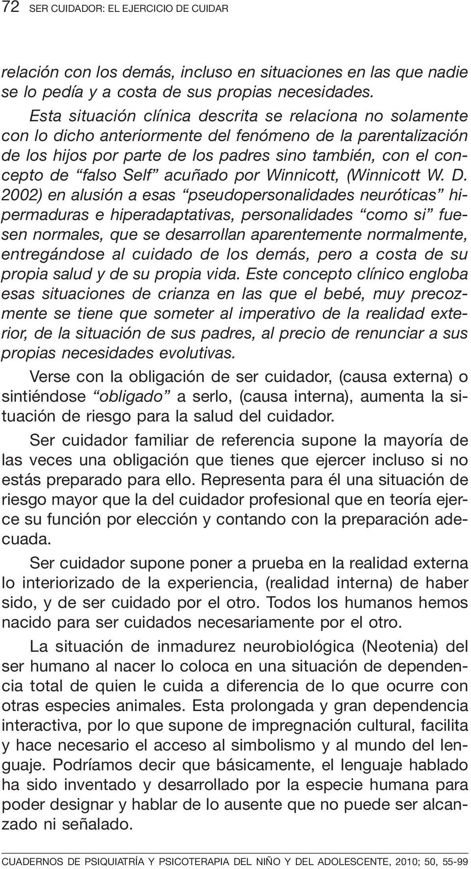 Self acuñado por Winnicott, (Winnicott W. D.