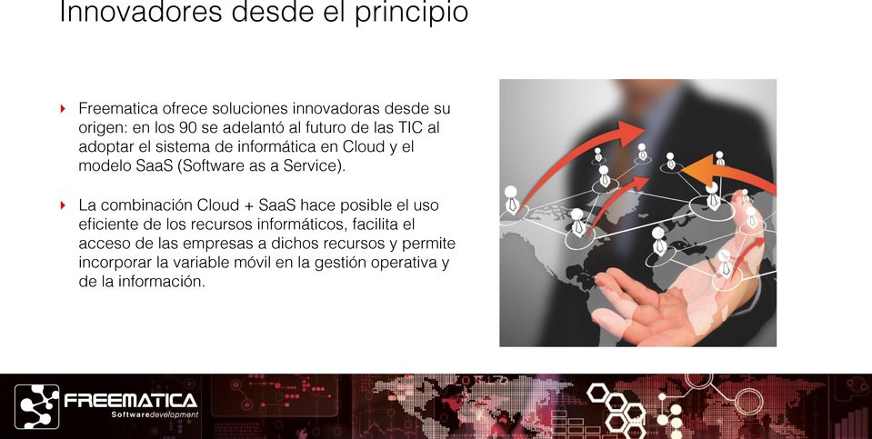 el sistema de informática en Cloud y el modelo SaaS (Software as a Service).