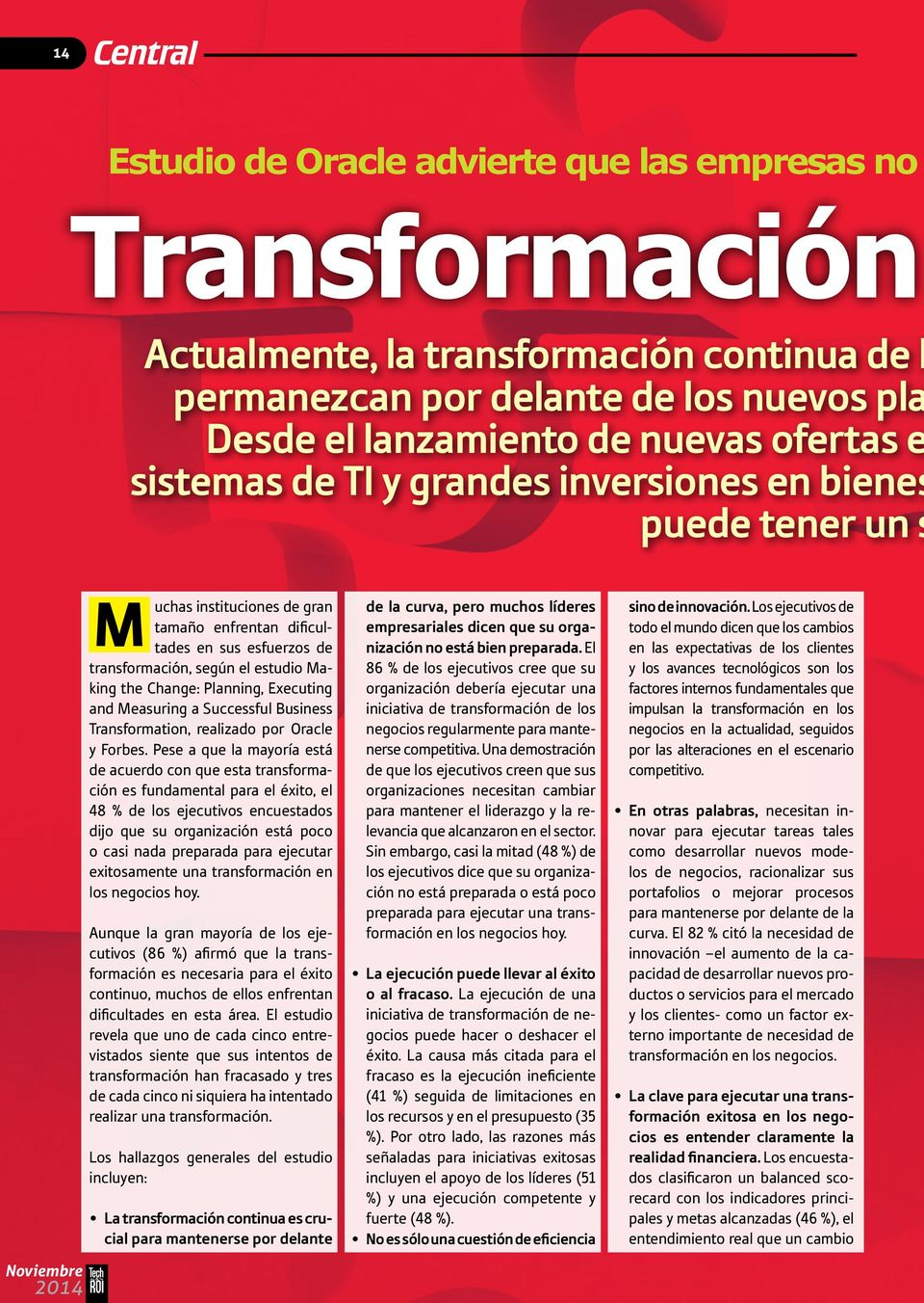Change: Planning, Executing and Measuring a Successful Business Transformation, realizado por Oracle y Forbes.