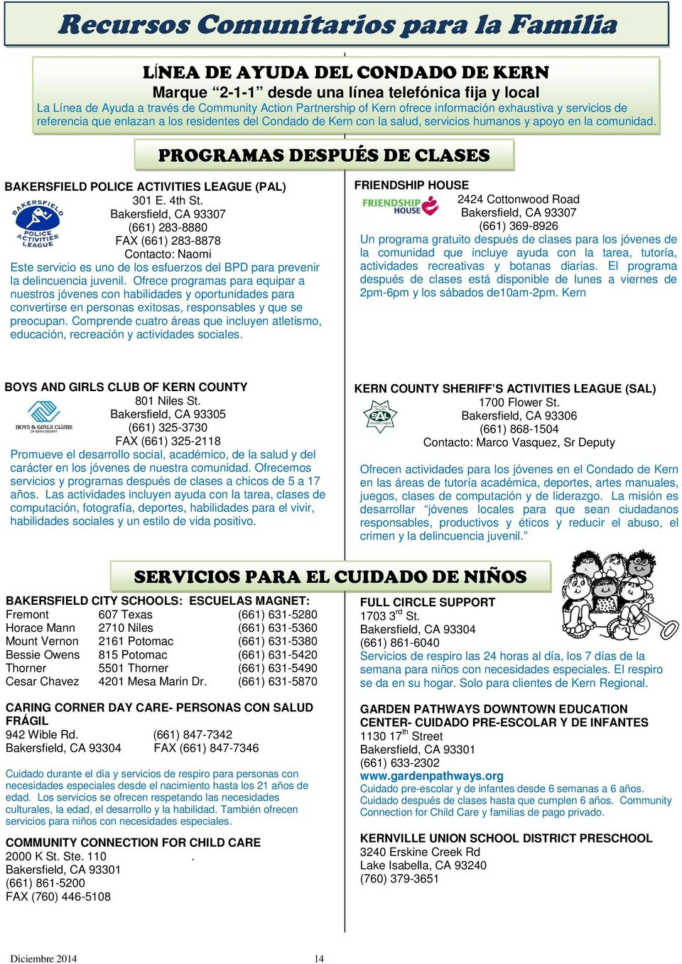 PROGRAMAS DESPUÉS DE CLASES BAKERSFIELD POLICE ACTIVITIES LEAGUE (PAL) 301 E. 4th St.