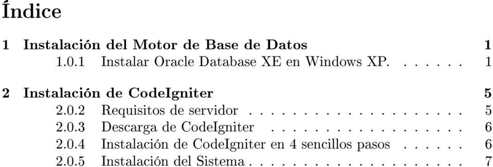 2 Requisitos de servidor.................... 5 2.0.3 Descarga de CodeIgniter.................. 6 2.