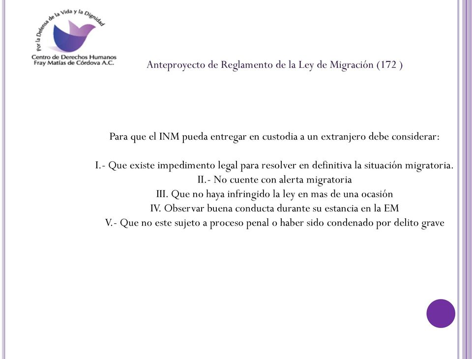 - Que existe impedimento legal para resolver en definitiva la situación migratoria. II.