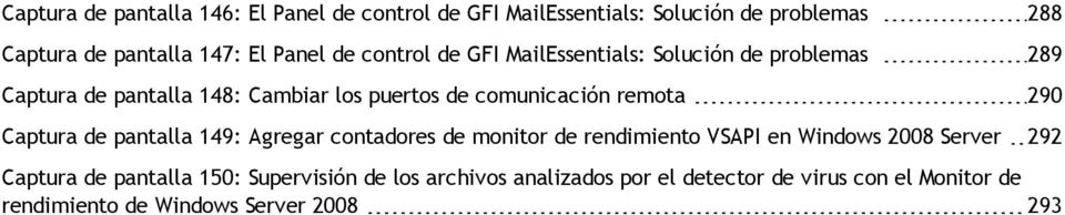 remota 290 Captura de pantalla 149: Agregar contadores de monitor de rendimiento VSAPI en Windows 2008 Server 292 Captura de