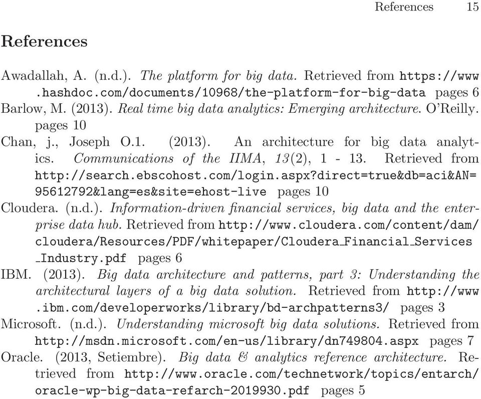 Retrieved from http://search.ebscohost.com/login.aspx?direct=true&db=aci&an= 95612792&lang=es&site=ehost-live pages 10 Cloudera. (n.d.).