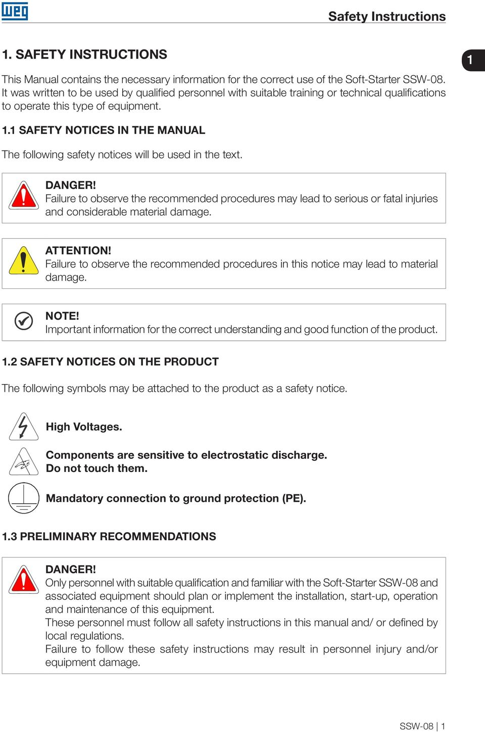 1 SAFETY NOTICES IN THE MANUAL The following safety notices will be used in the text. DANGER!