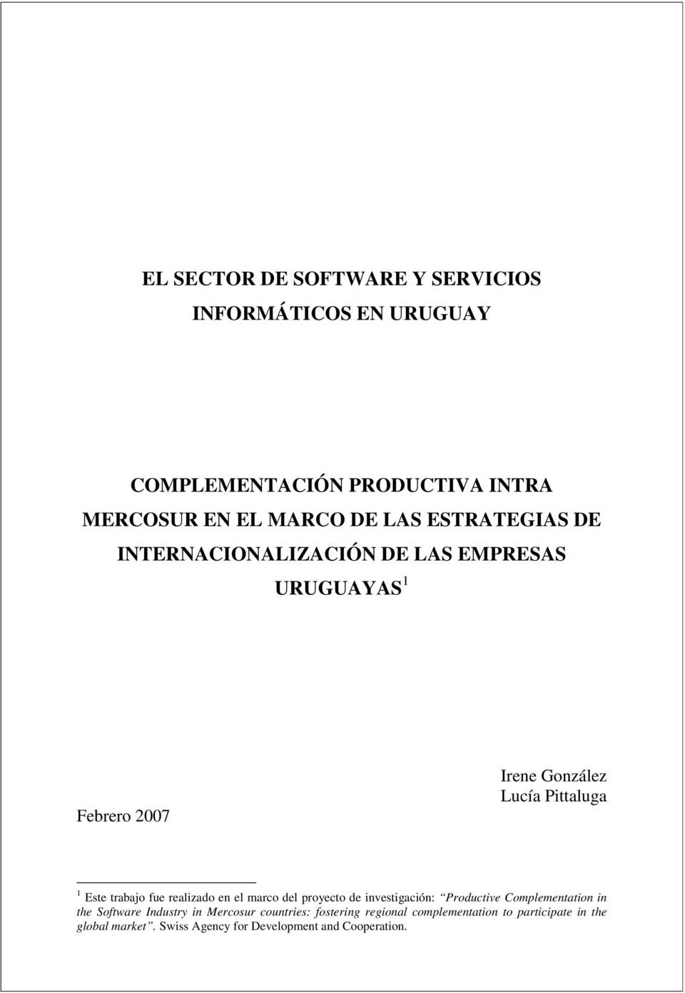 fue realizado en el marco del proyecto de investigación: Productive Complementation in the Software Industry in Mercosur