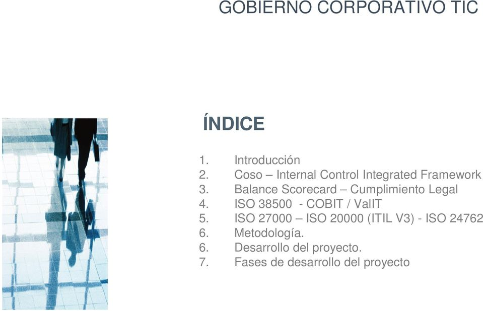 Balance Scorecard Cumplimiento Legal 4. ISO 38500 - COBIT / ValIT 5.