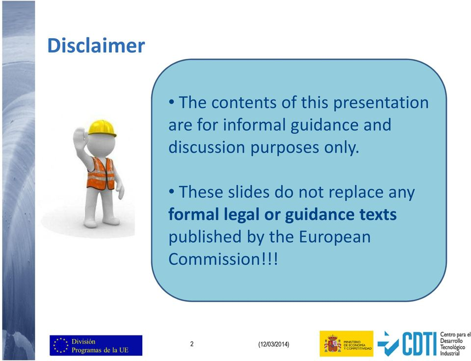 These slides do not replace any formal legal or