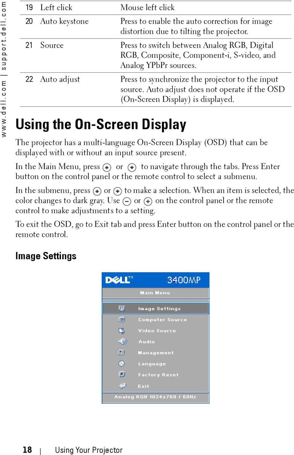 Auto adjust does not operate if the OSD (On-Screen Display) is displayed.