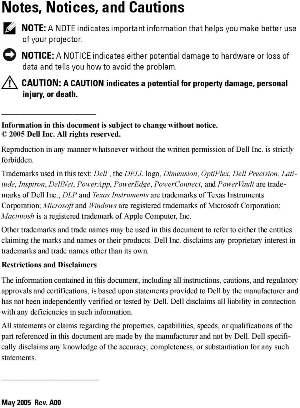 CAUTION: A CAUTION indicates a potential for property damage, personal injury, or death. Information in this document is subject to change without notice. 2005 Dell Inc. All rights reserved.
