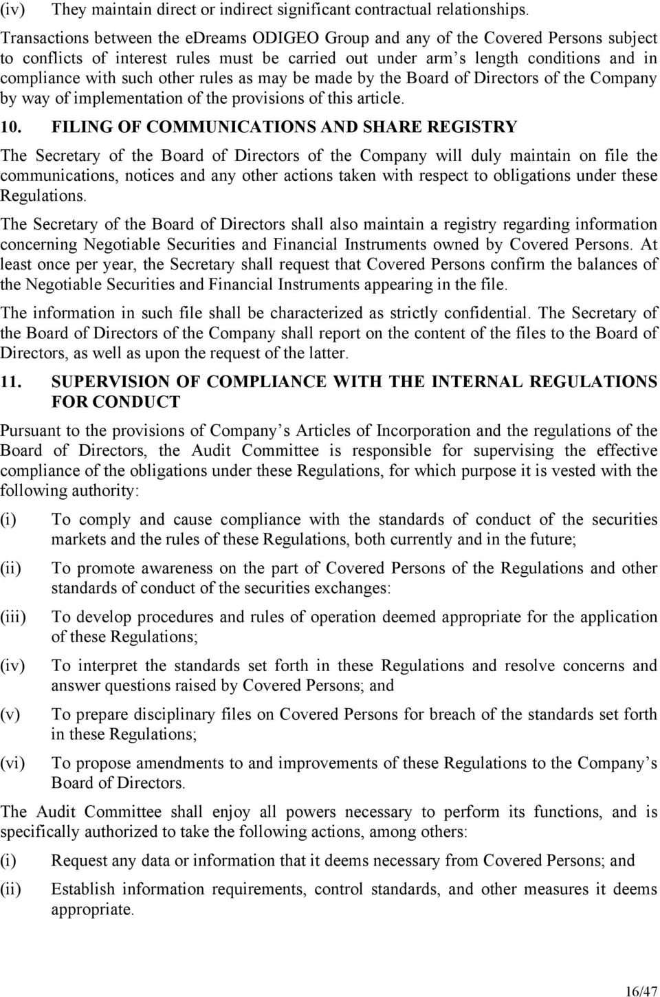 rules as may be made by the Board of Directors of the Company by way of implementation of the provisions of this article. 10.