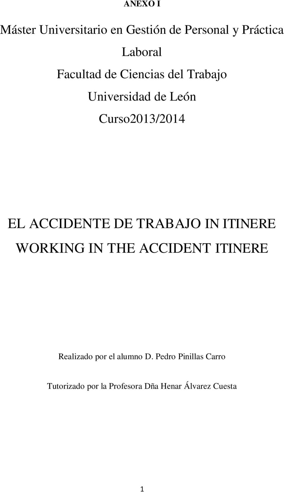 ACCIDENTE DE TRABAJO IN ITINERE WORKING IN THE ACCIDENT ITINERE Realizado