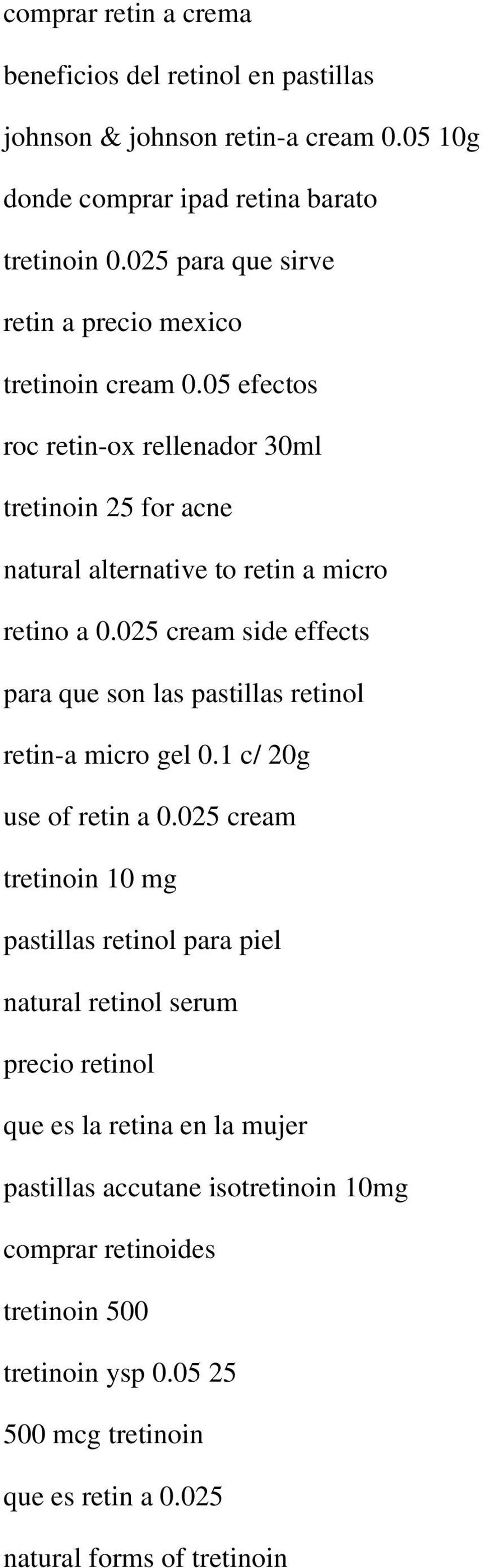 025 cream side effects para que son las pastillas retinol retin-a micro gel 0.1 c/ 20g use of retin a 0.