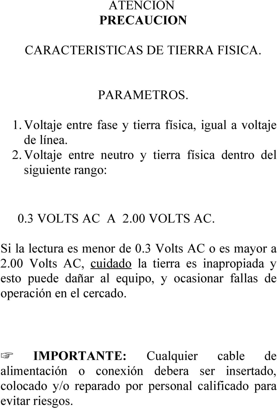 3 Volts AC o es mayor a 2.