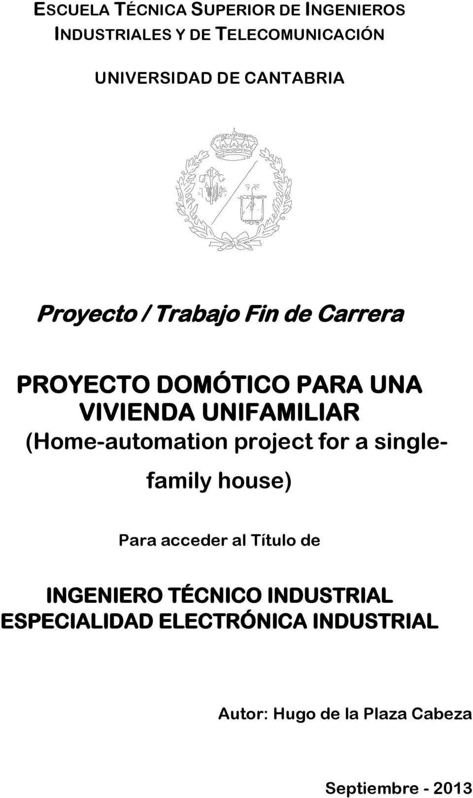 (Home-automation project for a singlefamily house) Para acceder al Título de INGENIERO