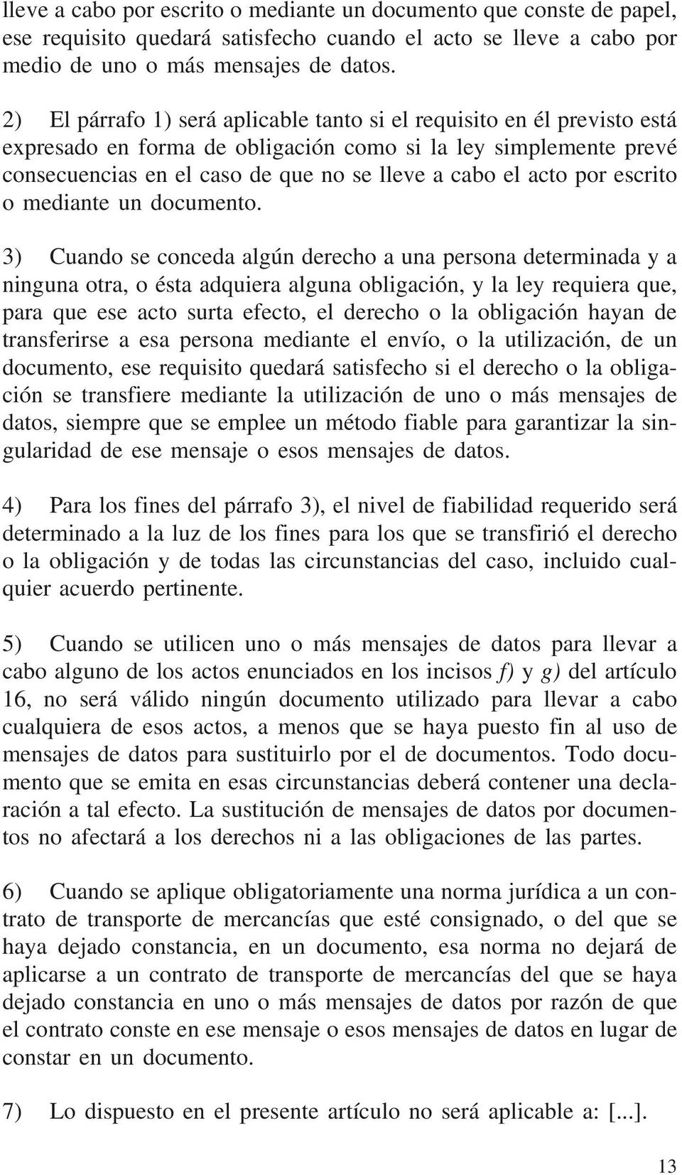 por escrito o mediante un documento.