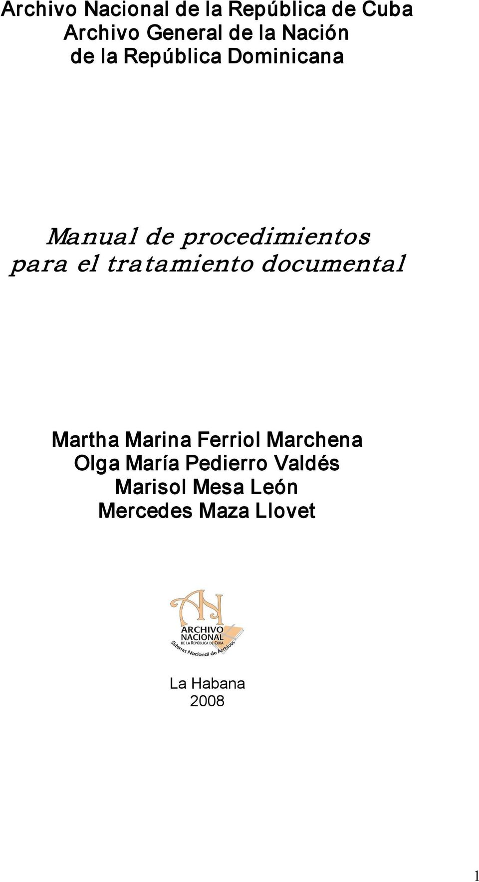 tratamiento documental Martha Marina Ferriol Marchena Olga María