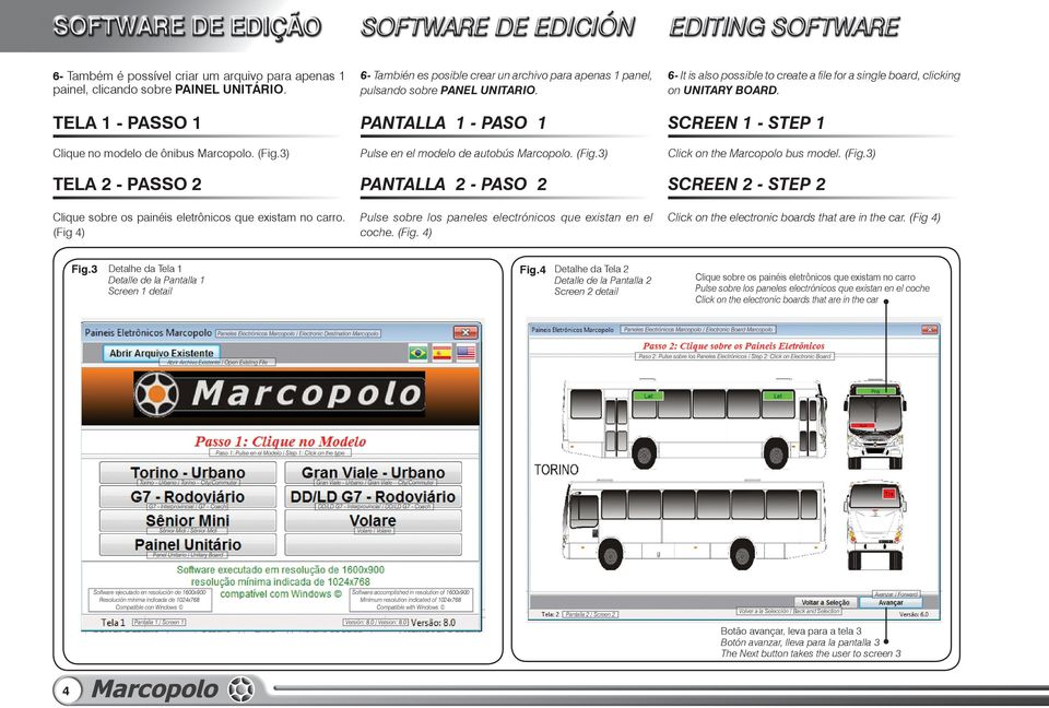 3) Pulse en el modelo de autobús Marcopolo. (Fig.3) Click on the Marcopolo bus model. (Fig.3) TELA 2 - PASSO 2 PANTALLA 2 - PASO 2 SCREEN 2 - STEP 2 Clique sobre os painéis eletrônicos que existam no carro.