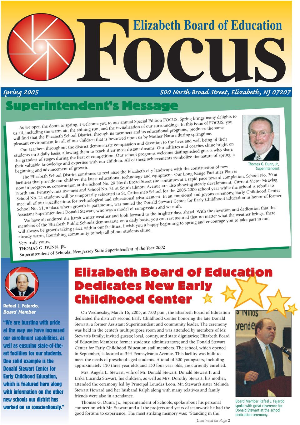 In this issue of FOCUS, you will find that the Elizabeth School District, through its members and its educational programs, produces the same pleasant environment for all of our children that is