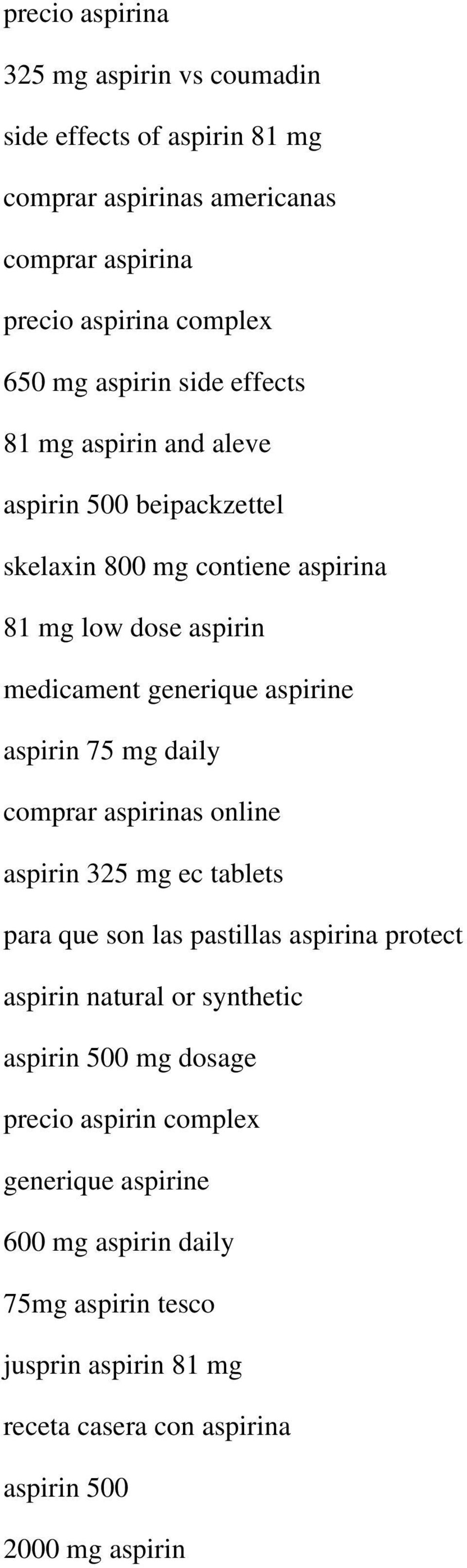 75 mg daily comprar aspirinas online aspirin 325 mg ec tablets para que son las pastillas aspirina protect aspirin natural or synthetic aspirin 500 mg dosage