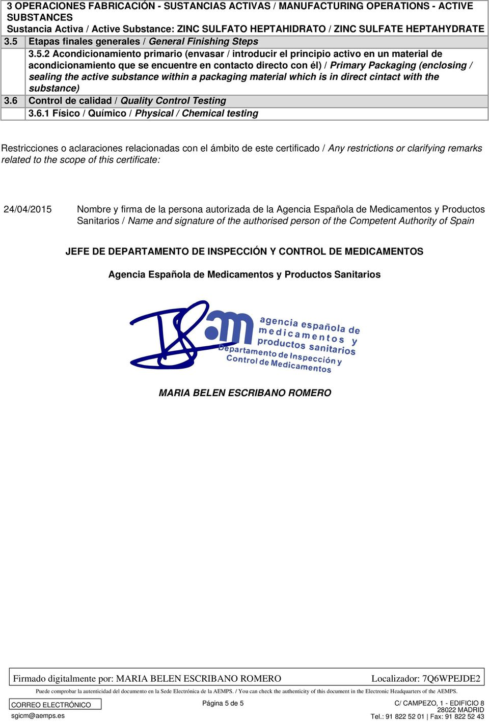 Agencia Española de Medicamentos y Productos Sanitarios / Name and signature of the authorised person of the Competent Authority of Spain JEFE DE