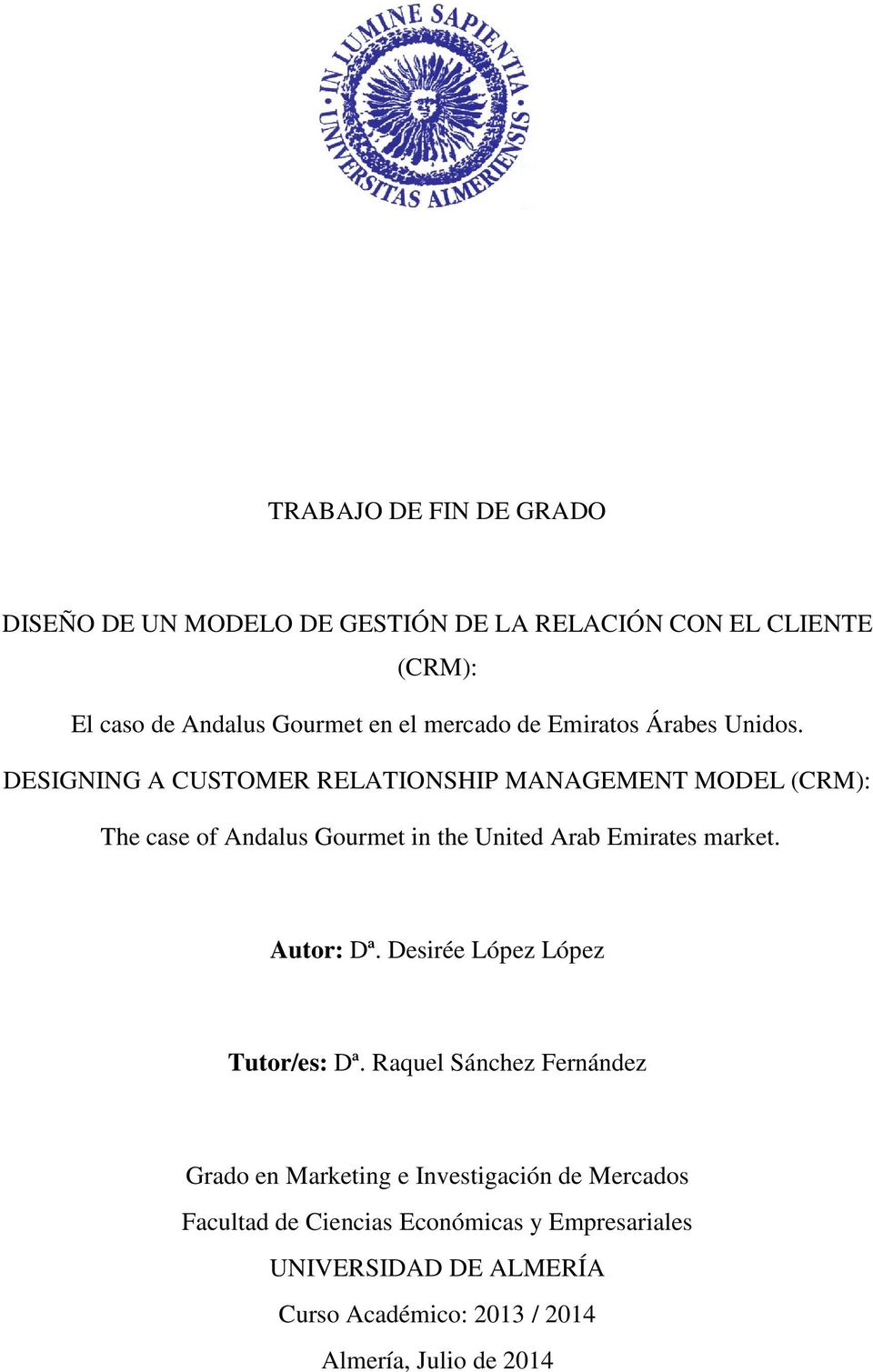 DESIGNING A CUSTOMER RELATIONSHIP MANAGEMENT MODEL (CRM): The case of Andalus Gourmet in the United Arab Emirates market.
